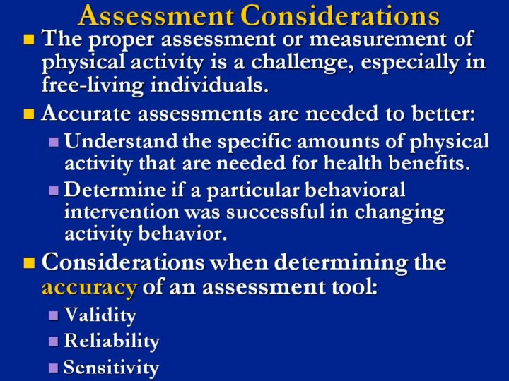 assessment tools that evaluate on physical measures Validated measurement tools & evidence based programs  (numerous evidence-based assessment tools):  assessment of physical.
